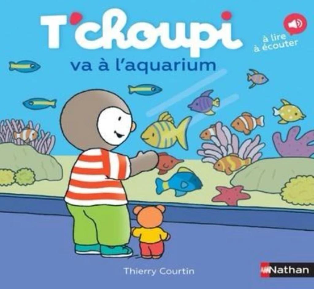 T'Choupi va à l'aquarium / Thierry Courtin |