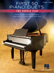 First 50 Piano Duets You Should Play : Simply arranged, must-know collection of classic pop hits, Broadway standards and more!  