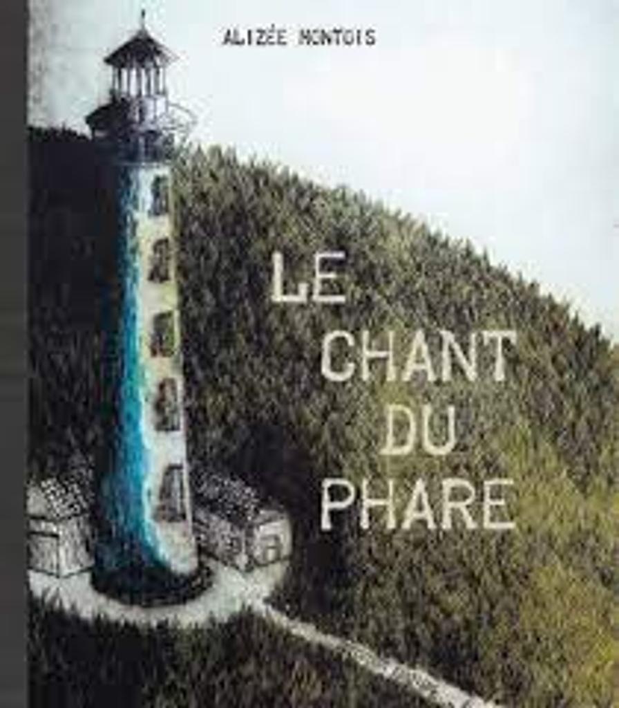 Le chant du phare / MONTOIS   Montois, Alizee. Auteur