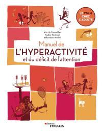 Manuel de l'hyperactivité et du déficit de l'attention : Le TDAH chez l'adulte / Martin Desseilles - Nader Perroud - Sébastien Weibel | Desseilles, Martin. Auteur