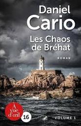 Les chaos de Bréhat : Volume 1 / Daniel Cario | Cario, Daniel. Auteur