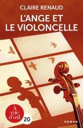 L'ange et le violoncelle / Claire Renaud | Renaud, Claire. Auteur