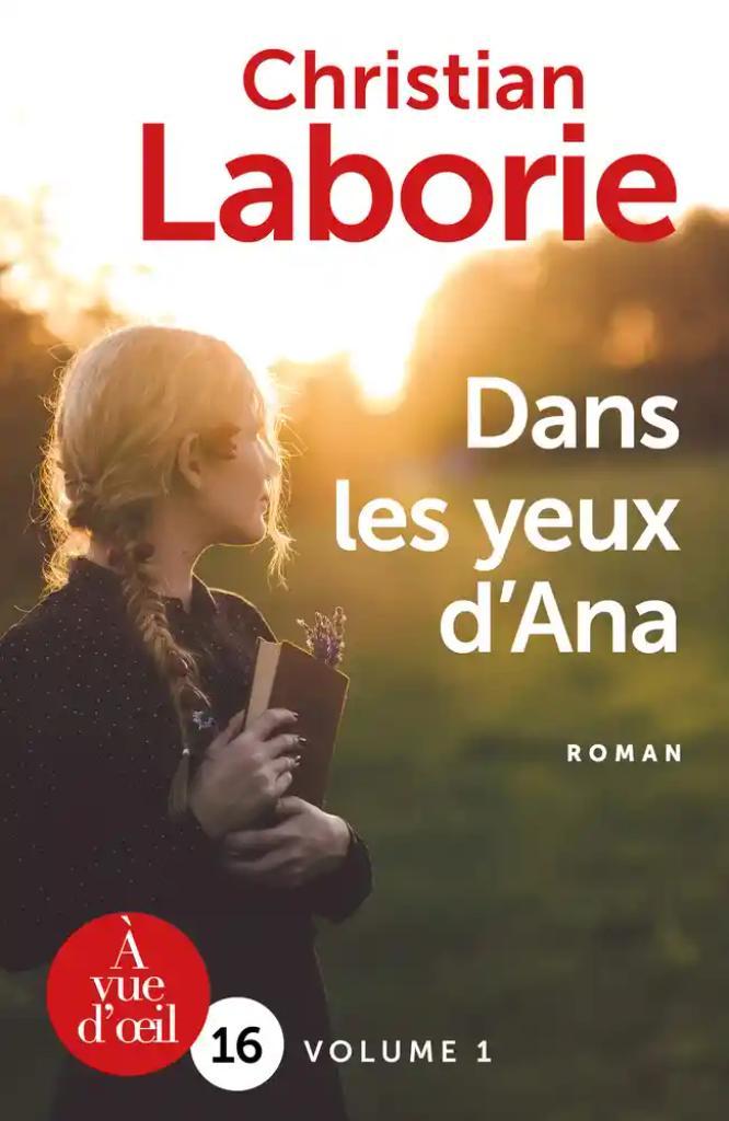 Dans les yeux d'Ana : Volume 1 / Christian Laborie |