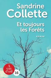 Et toujours les forêts / Sandrine Collette | Collette, Sandrine. Auteur