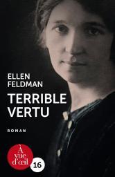 Terrible vertu / Ellen Feldman | Feldman, Ellen. Auteur