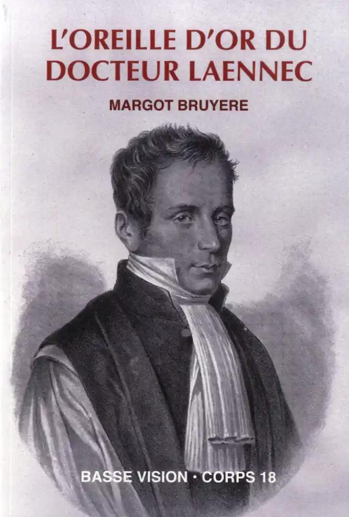 L'oreille d'or du docteur Laennec : Une révolution dans la médecine / Margot Bruyère |