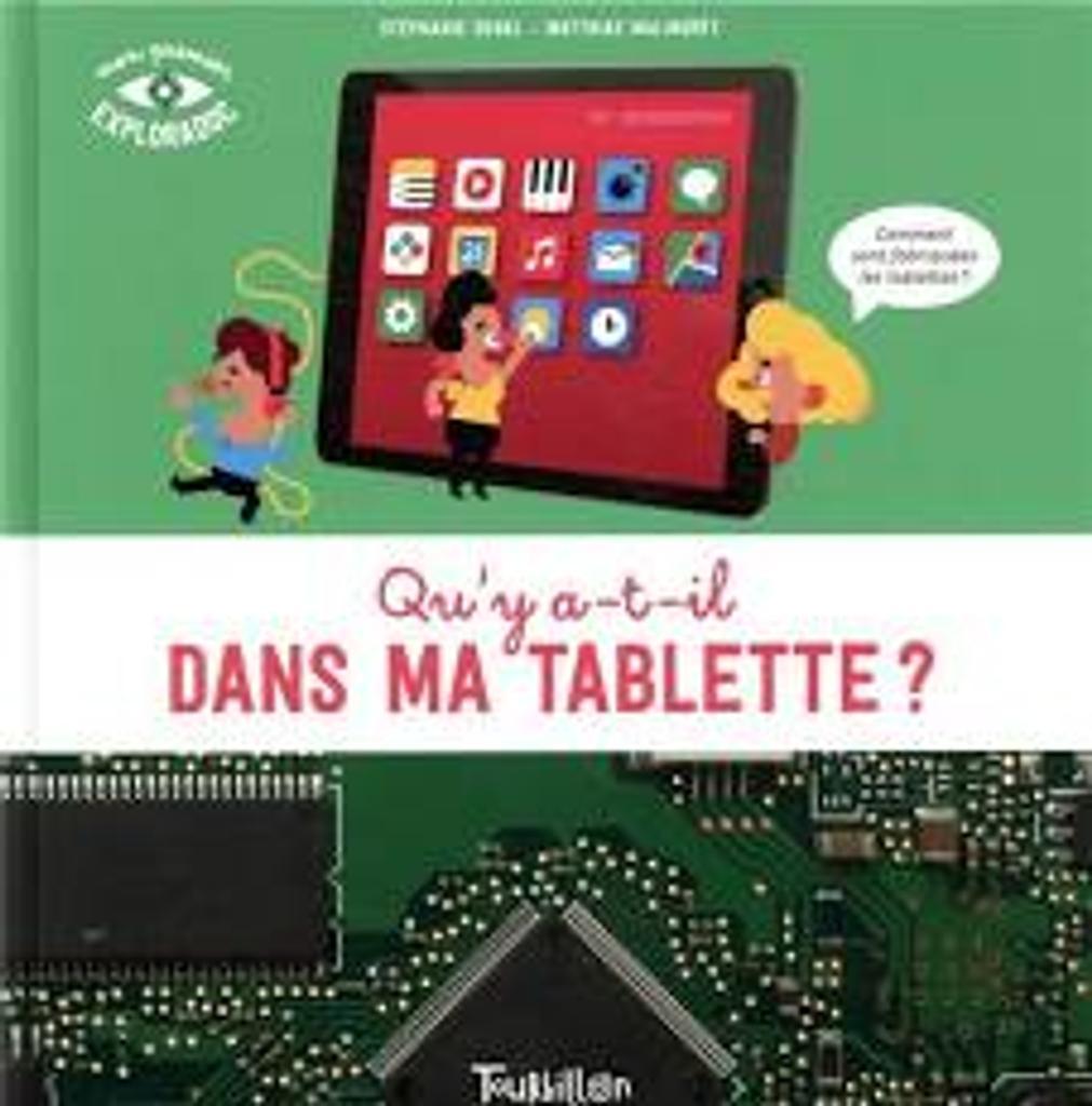 Qu'y a-t'-il dans ma tablette? / Stéphanie Duval | Duval, Stéphanie. Auteur