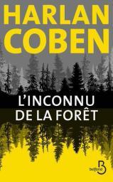 L'inconnu de la forêt / Harlan Coben   Coben, Harlan. Auteur