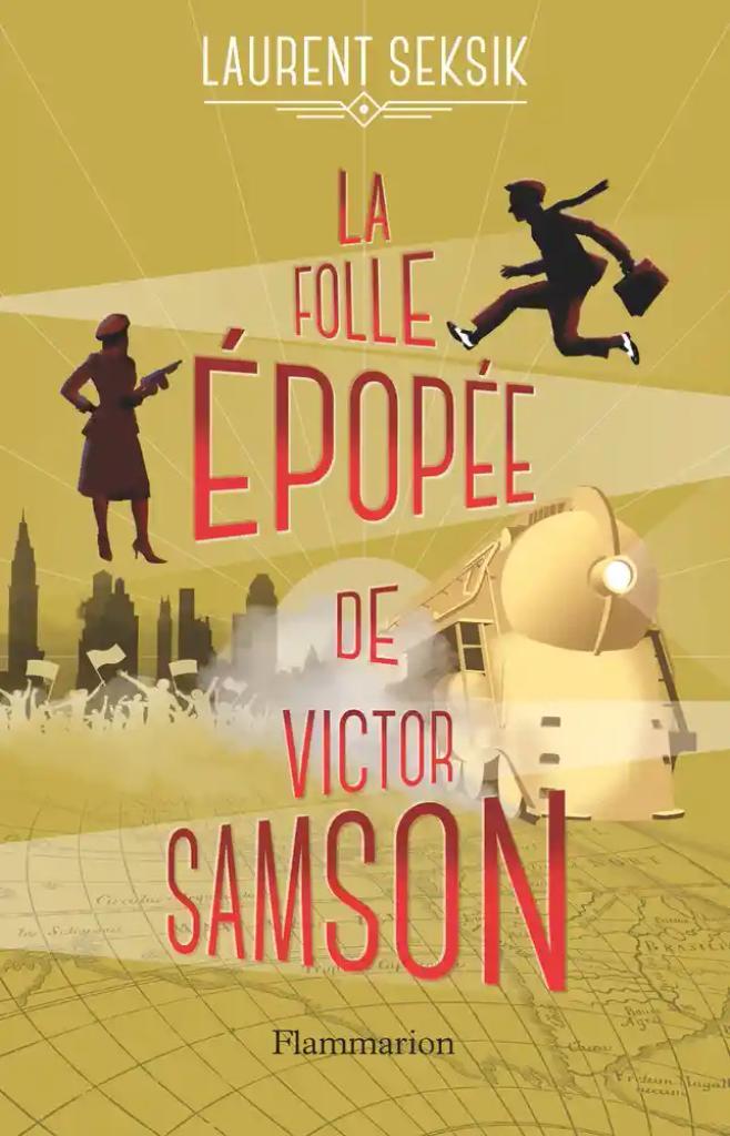 La folle épopée de Victor Samson / Laurent Seksik | Seksik, Laurent. Auteur