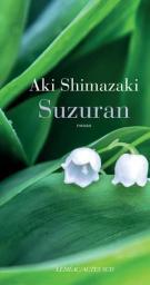 Suzuran / Aki Shimazaki | Shimazaki, Aki. Auteur