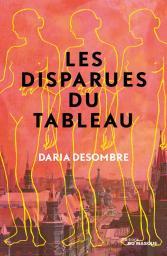 Les disparues du tableau / Daria Desombre   Desombre, Daria. Auteur