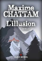 L'illusion / Maxime Chattam   Chattam, Maxime. Auteur