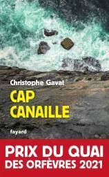 Cap canaille / Christophe Gavat | Gavat, Christophe. Auteur