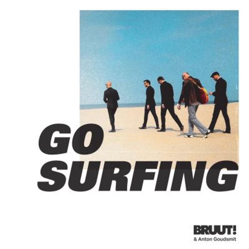 Go surfing / Bruut!  | Bruut!