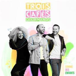 Comme des enfants / Trois Cafés Gourmands | Trois Cafés Gourmands