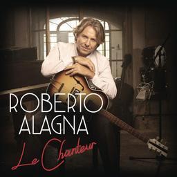 Le chanteur / Roberto Alagna | Alagna , Roberto