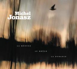 La Méouge, le Rhône, la Durance / Michel Jonasz | Jonasz, Michel