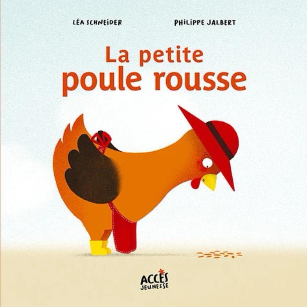 La petite poule rousse / Léa Schneider   Schneider, Léa. Auteur