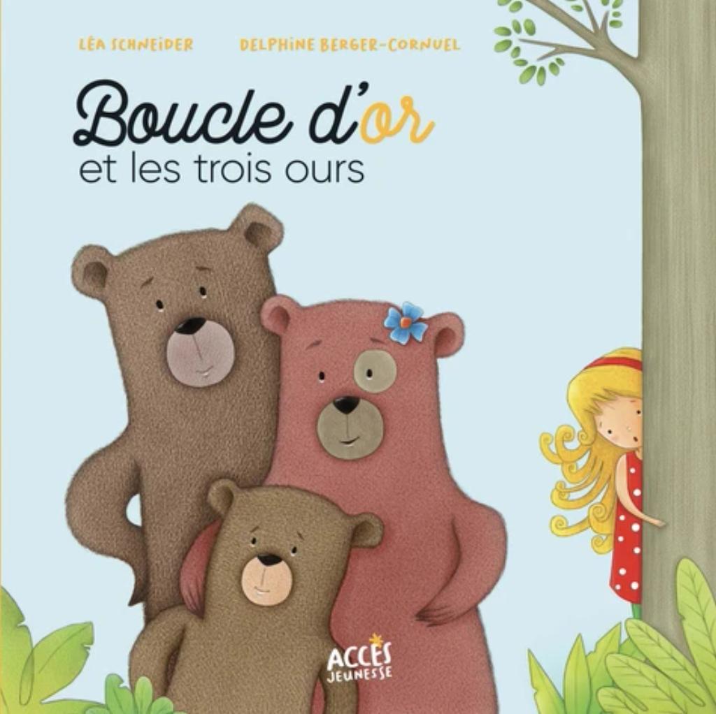 Boucle d'or et les trois ours / Léa Schneider   Schneider, Léa. Auteur