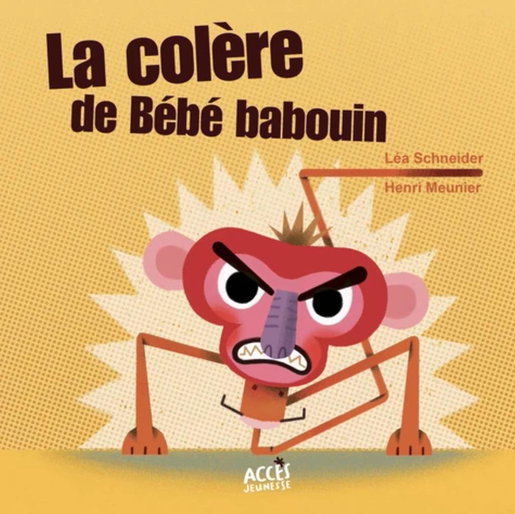 La colère de Bébé babouin / Léa Schneider   Schneider, Léa. Auteur