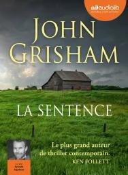 La sentence : Texte intégral / John Grisham | Grisham, John. Auteur