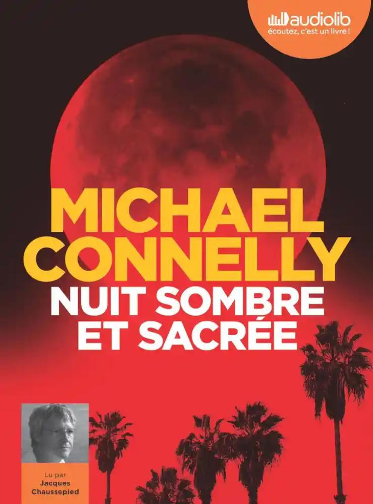 Nuit sombre et sacrée : Texte intégral / Michael Connelly  