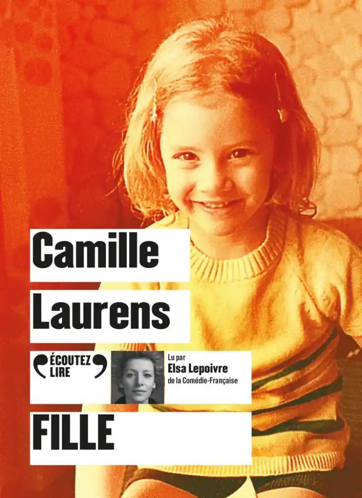 Fille : Texte intégral / Camille Laurens  