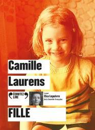 Fille : Texte intégral / Camille Laurens | Laurens, Camille. Auteur