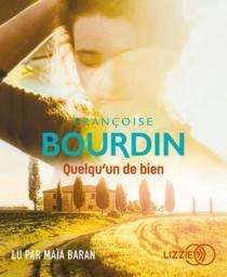 Quelqu'un de bien : Texte intégral / Françoise Bourdin | Bourdin, Françoise. Auteur