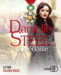 La médaille : Texte intégral / Danielle Steel | Steel, Danielle. Auteur