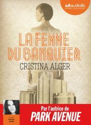 La femme du banquier : Texte intégral / Cristina Alger | Alger, Cristina. Auteur