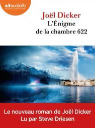 L'énigme de la chambre 622 : Texte intégral / Joël Dicker | Dicker, Joël. Auteur