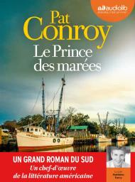 Le prince des marées : Texte intégral / Pat Conroy | Conroy, Pat. Auteur