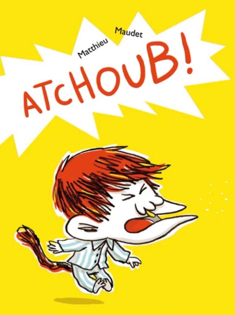 Atchoub! / Matthieu Maudet  