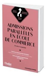 Admissions parallèles en école de commerce / Jessica Gourdon | Gourdon, Jessica. Auteur