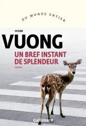 Un bref instant de splendeur / Ocean Vuong | Vuong, Ocean. Auteur
