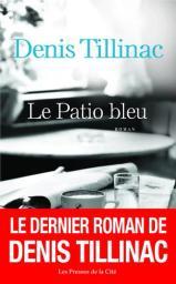 Le patio bleu / Denis Tillinac | Tillinac, Denis (1947-2020). Auteur