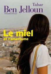 Le miel et l'amertume / Tahar Ben Jelloun | Ben Jelloun, Tahar. Auteur