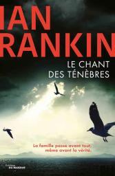 Le chant des ténèbres / Ian Rankin   Rankin, Ian. Auteur