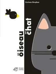 Un oiseau un chat / DREYFUS | Dreyfuss, Corinne. Auteur