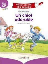 Un chiot adorable : début CP / Claude Huguenin   Huguenin, Claude. Auteur