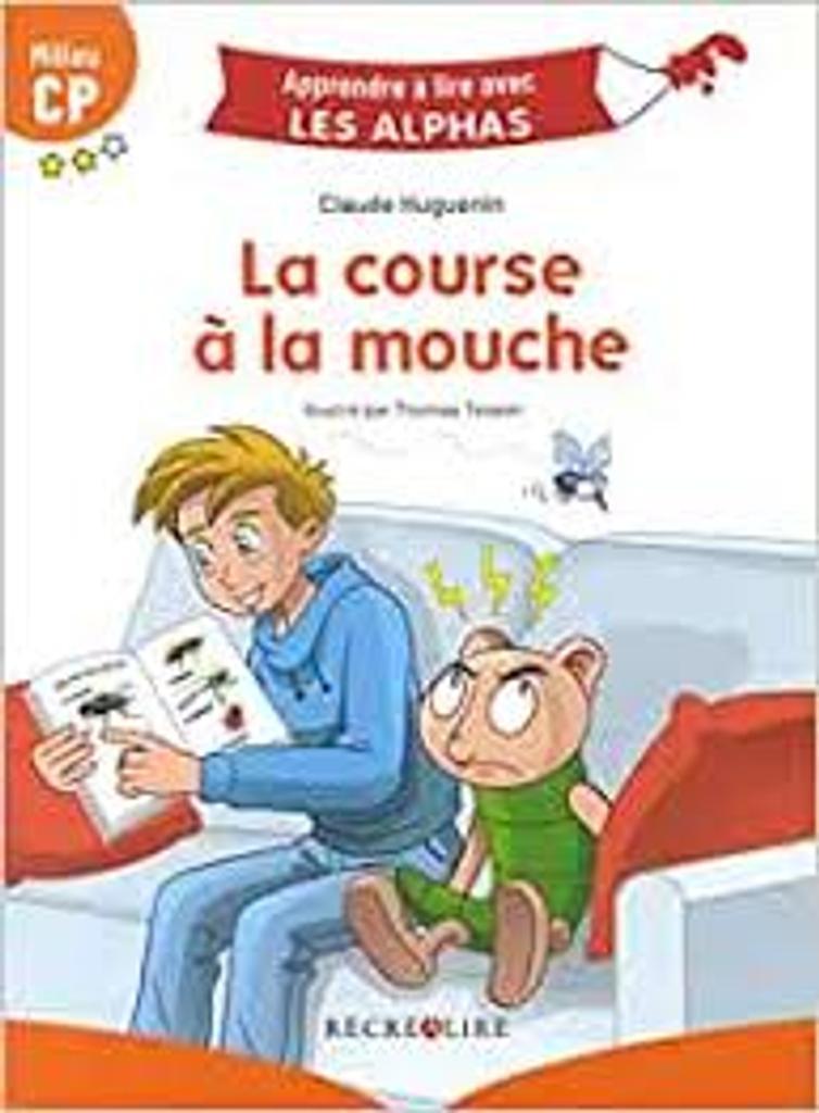 La course à la mouche : milieu CP / Claude Huguenin | Huguenin, Claude. Auteur