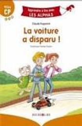 La voiture a disparu! : milieu CP / Claude Huguenin   Huguenin, Claude. Auteur