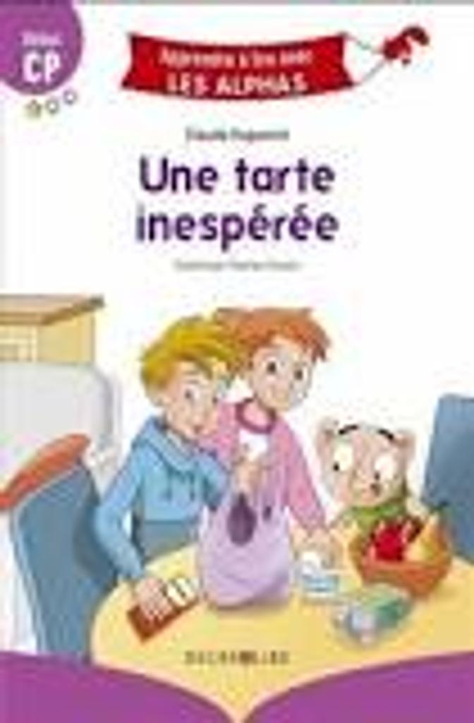 Une tarte inespérée : début CP / Claude Huguenin | Huguenin, Claude. Auteur