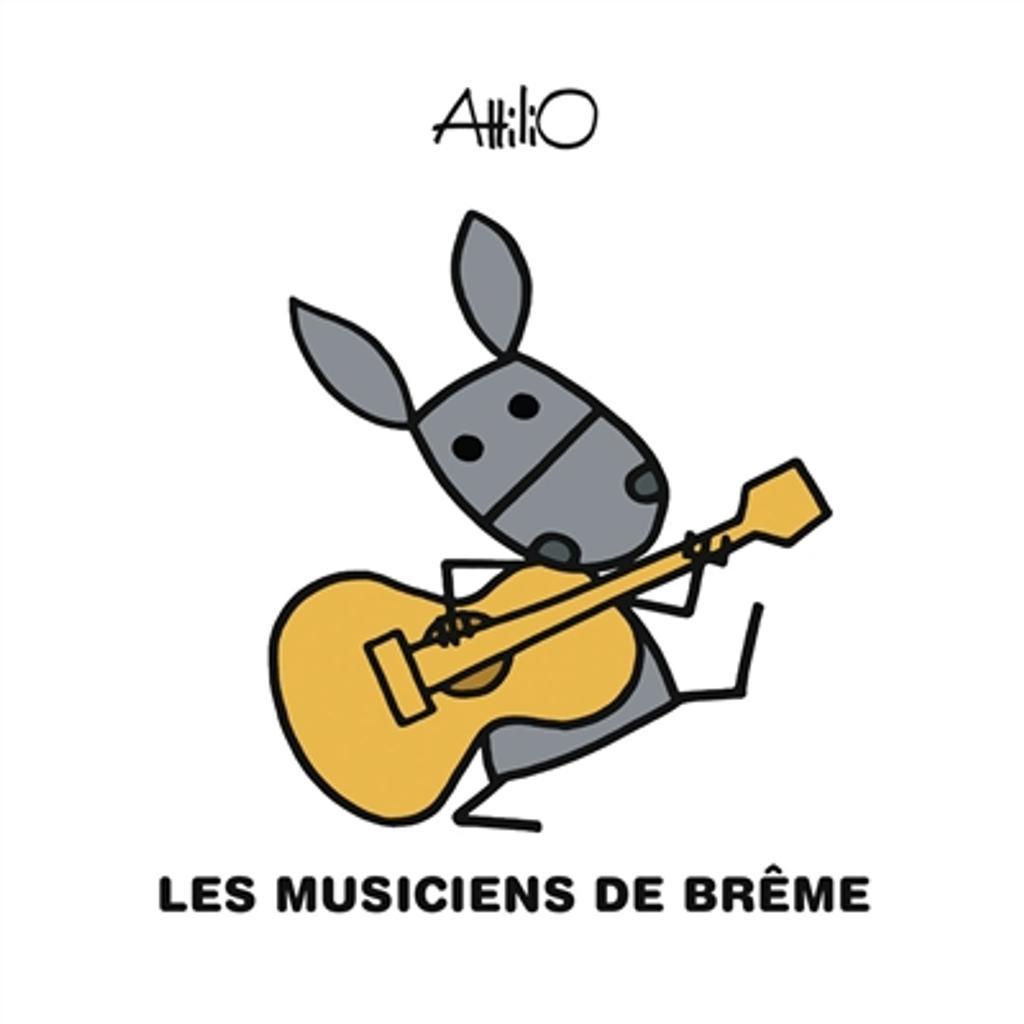 Les musiciens de Brême / Attilio   Attilio. Auteur