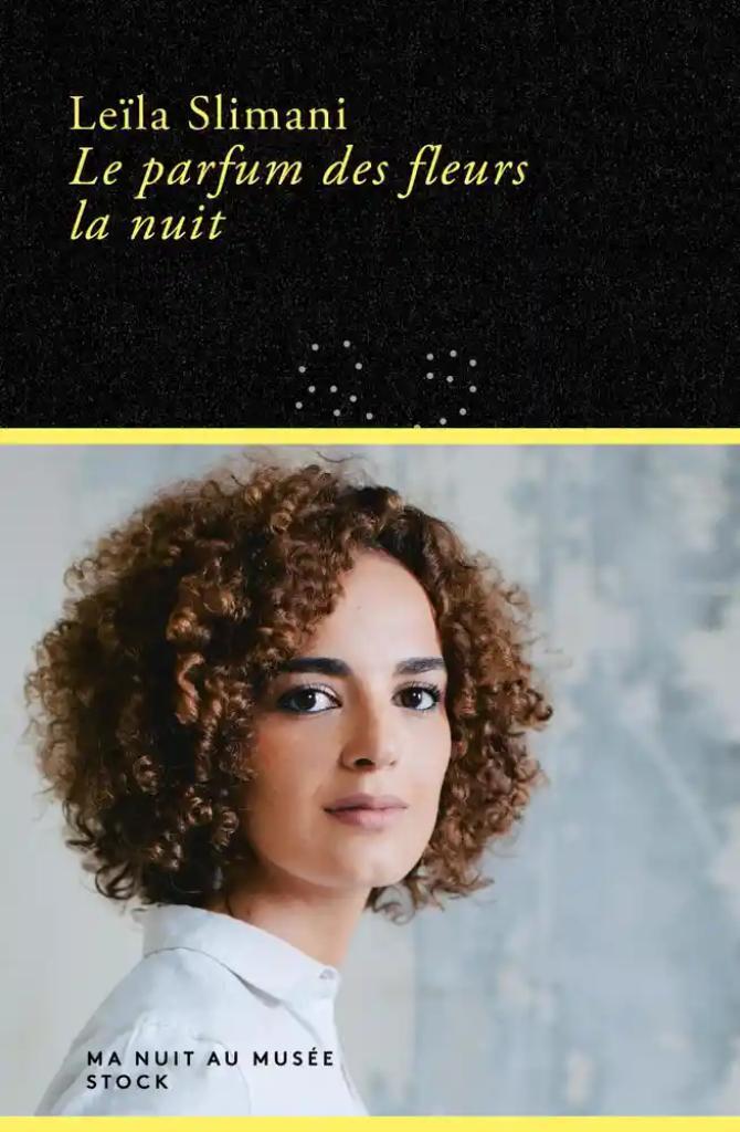 Le parfum des fleurs la nuit / Leïla Slimani |
