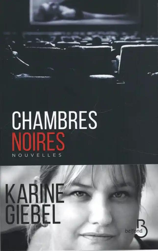 Chambres noires : Nouvelles / Karine Giebel |