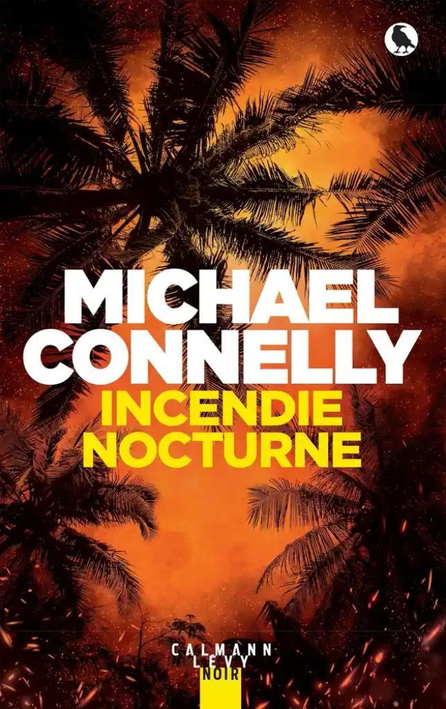 Incendie nocturne / Michael Connelly |