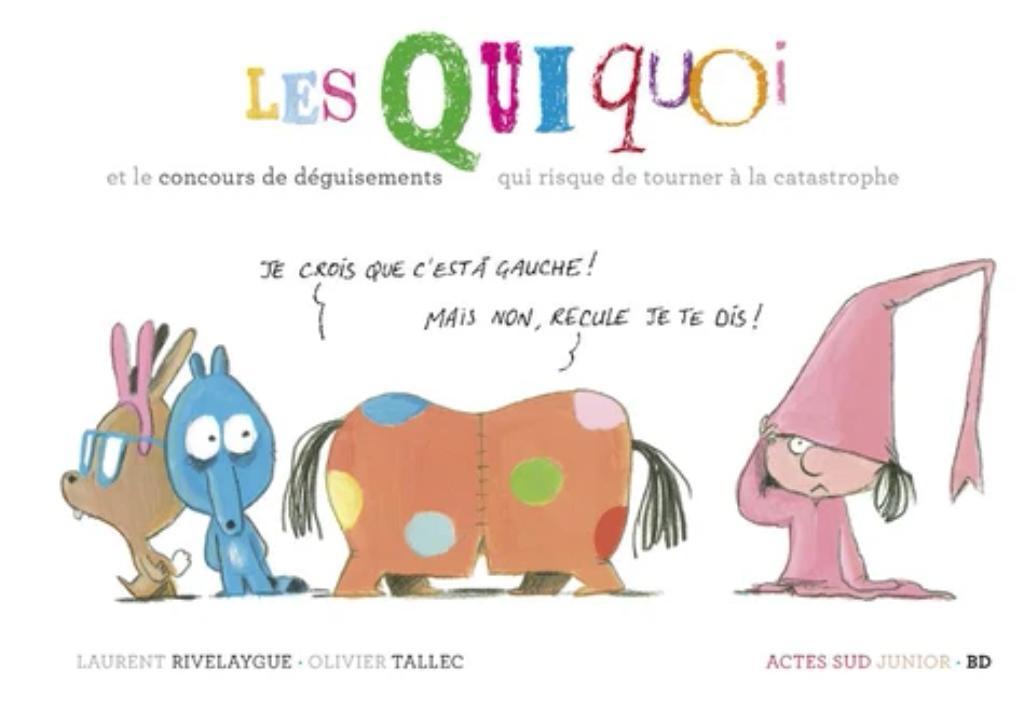 Les quiquoi et le concours de déguisements qui risque de tourner à la catastrophe / Laurent Rivelaygue |