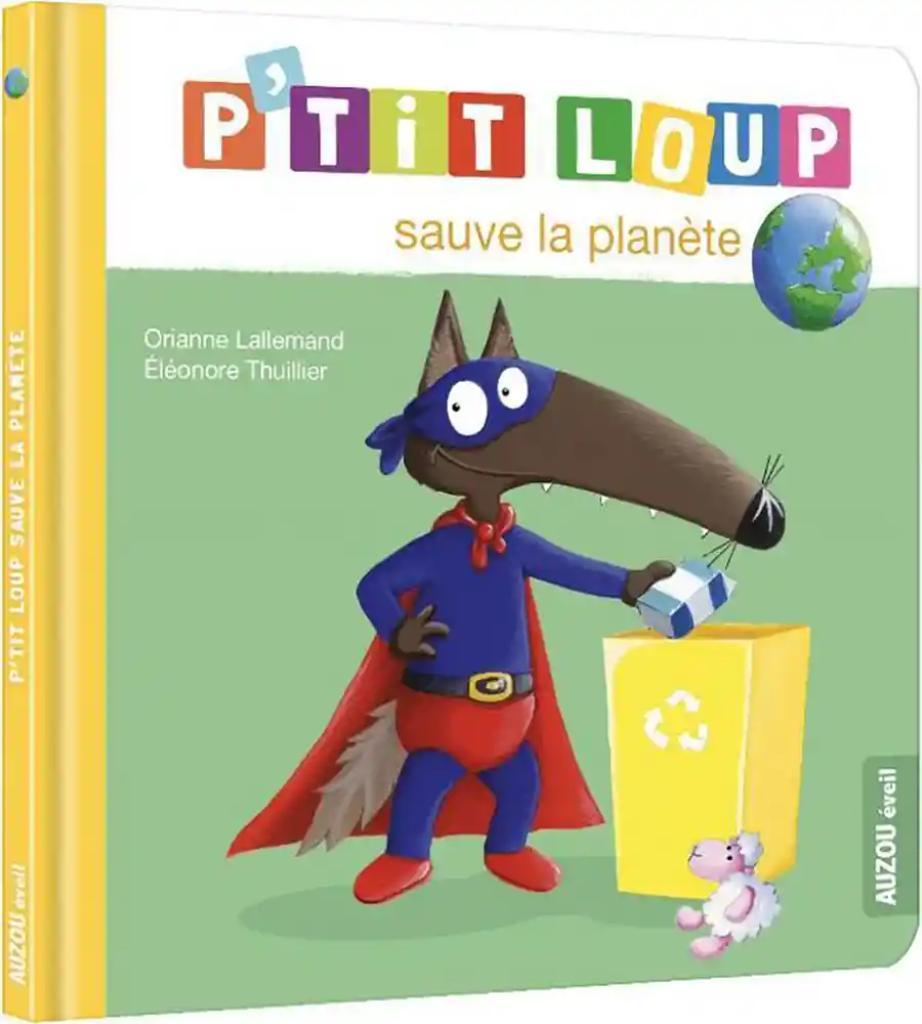 P'tit Loup sauve la planète / Orianne Lallemand   Lallemand, Orianne. Auteur